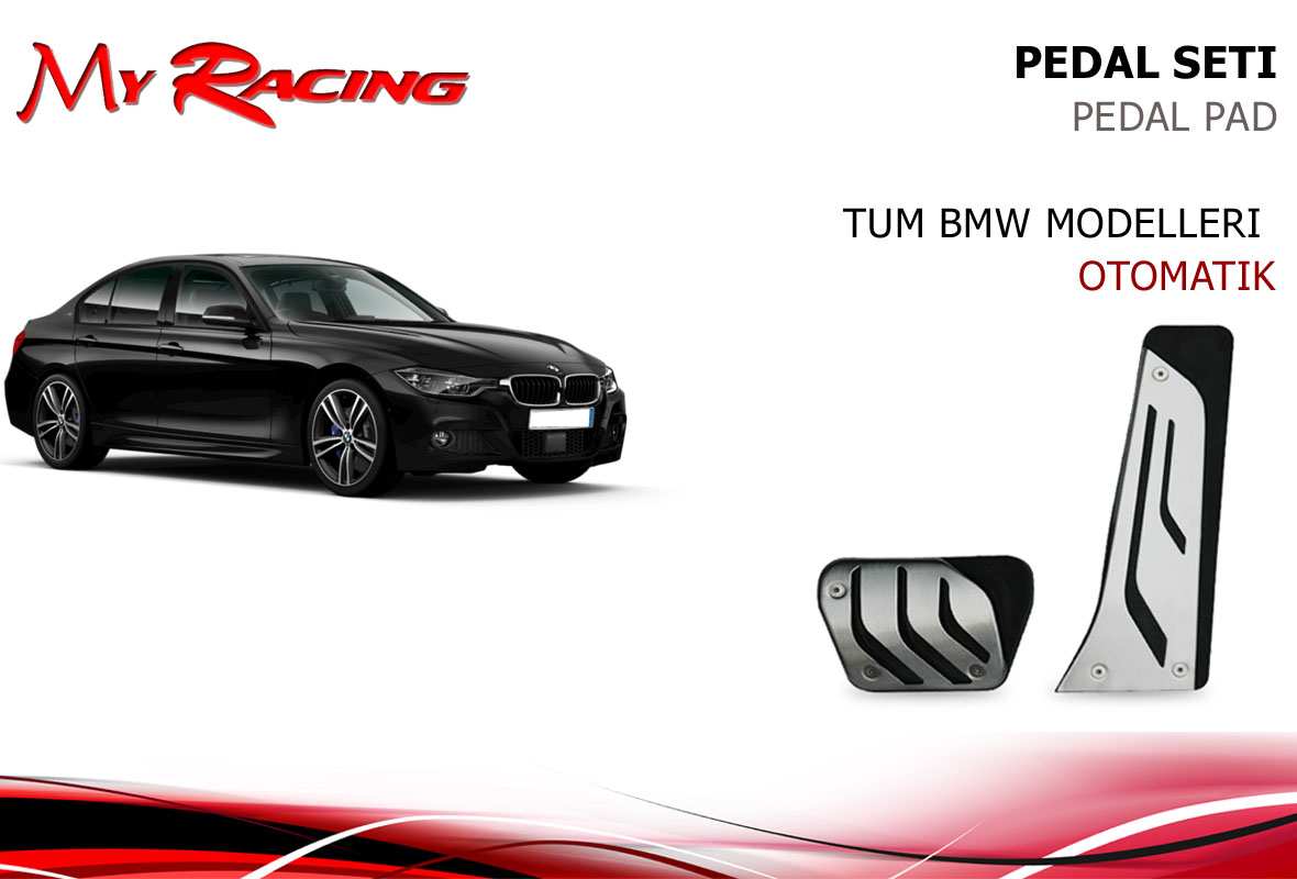 BMW (TÜM MODELLER) PEDAL SETİ OTOMATİK